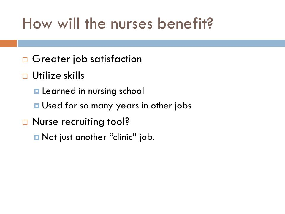 How will the nurses benefit.