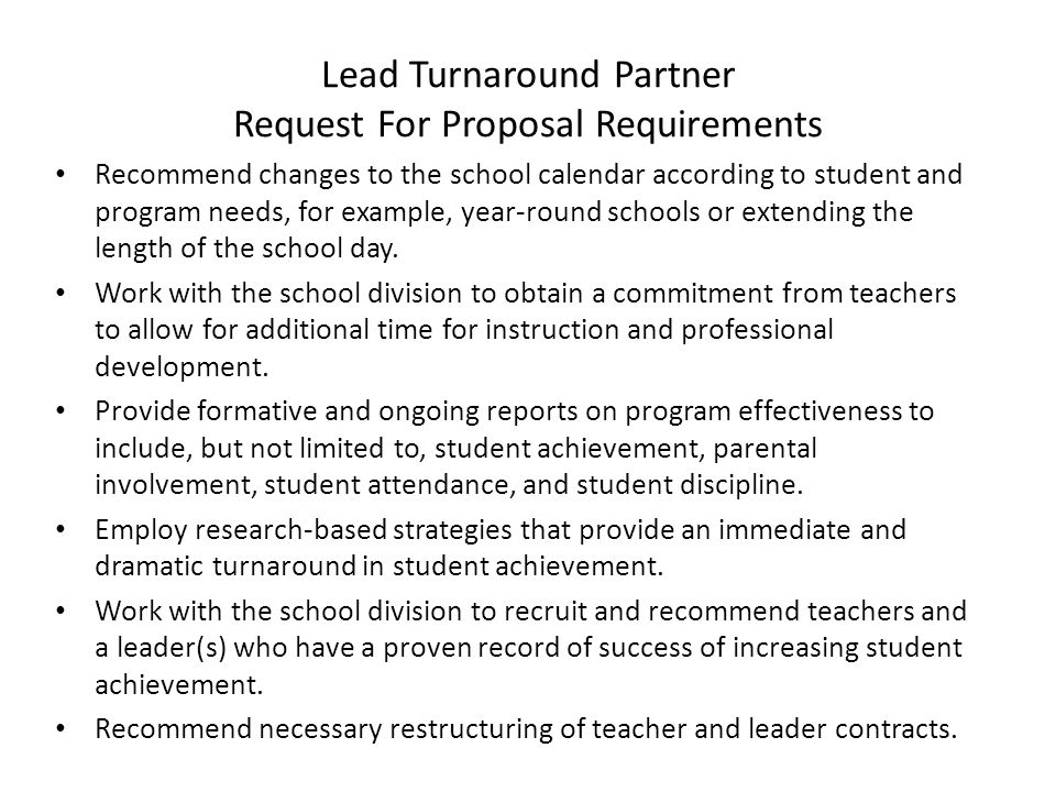 Lead Turnaround Partner Request For Proposal Requirements Recommend changes to the school calendar according to student and program needs, for example