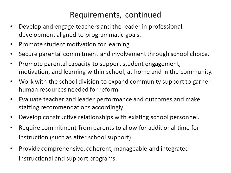 Requirements, continued Develop and engage teachers and the leader in professional development aligned to programmatic goals. Promote student motivati