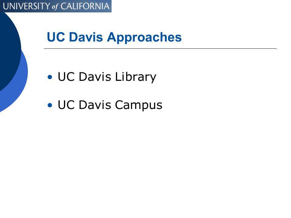 UC Davis Approaches UC Davis Library UC Davis Campus