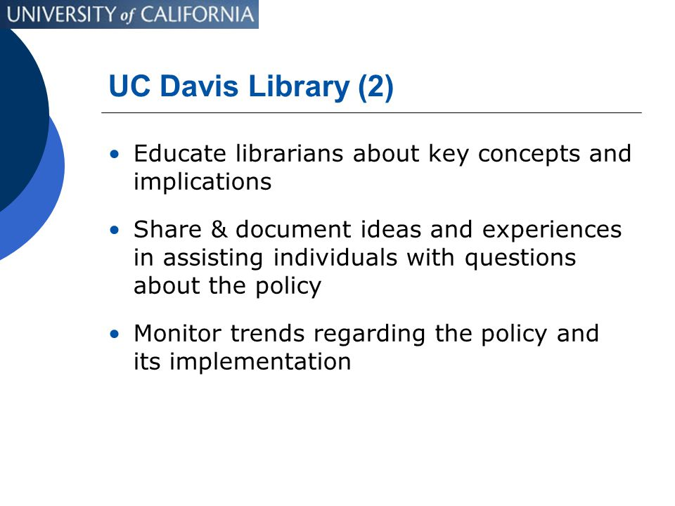 UC Davis Library (2) Educate librarians about key concepts and implications Share & document ideas and experiences in assisting individuals with quest