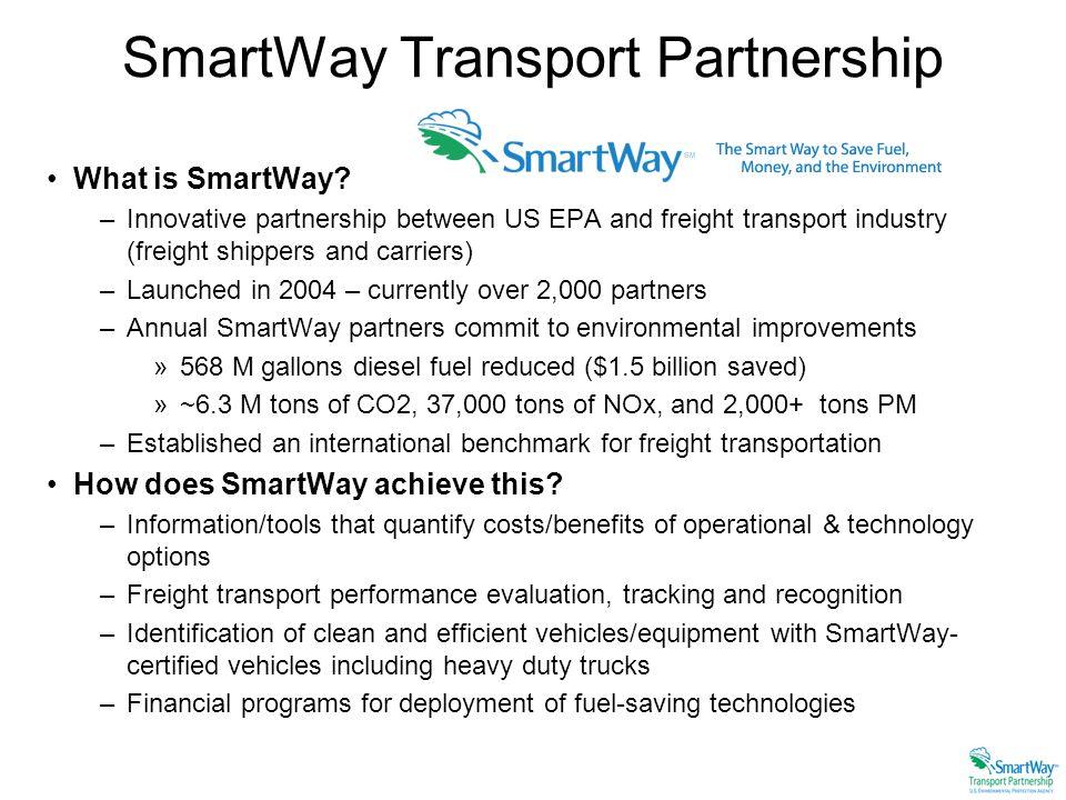 SmartWay Transport Partnership What is SmartWay.
