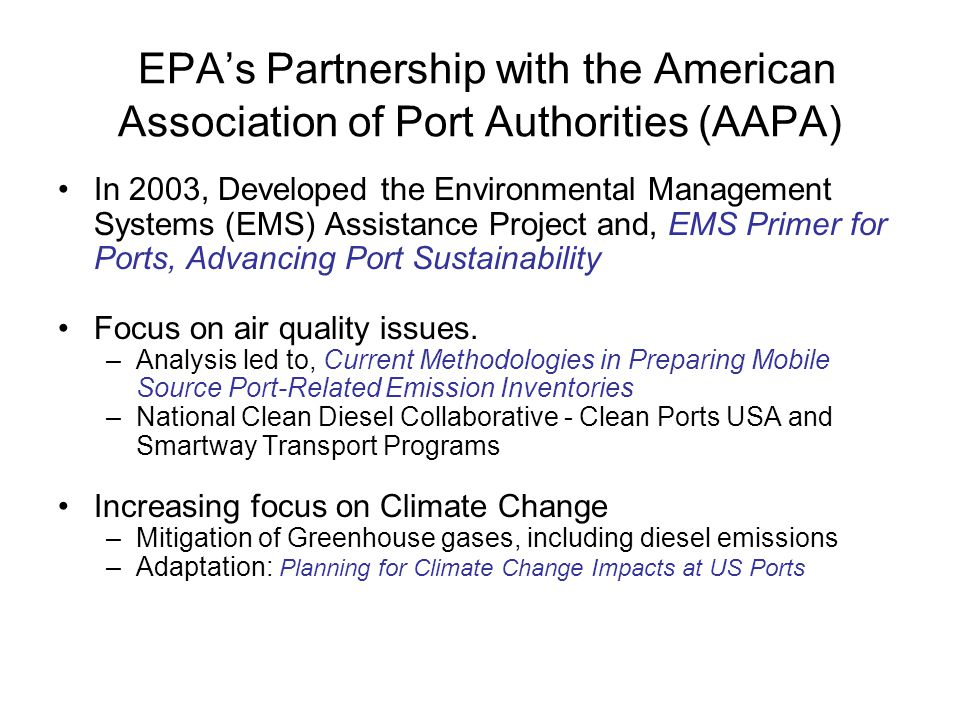 EPA's Partnership with the American Association of Port Authorities (AAPA) In 2003, Developed the Environmental Management Systems (EMS) Assistance Pr