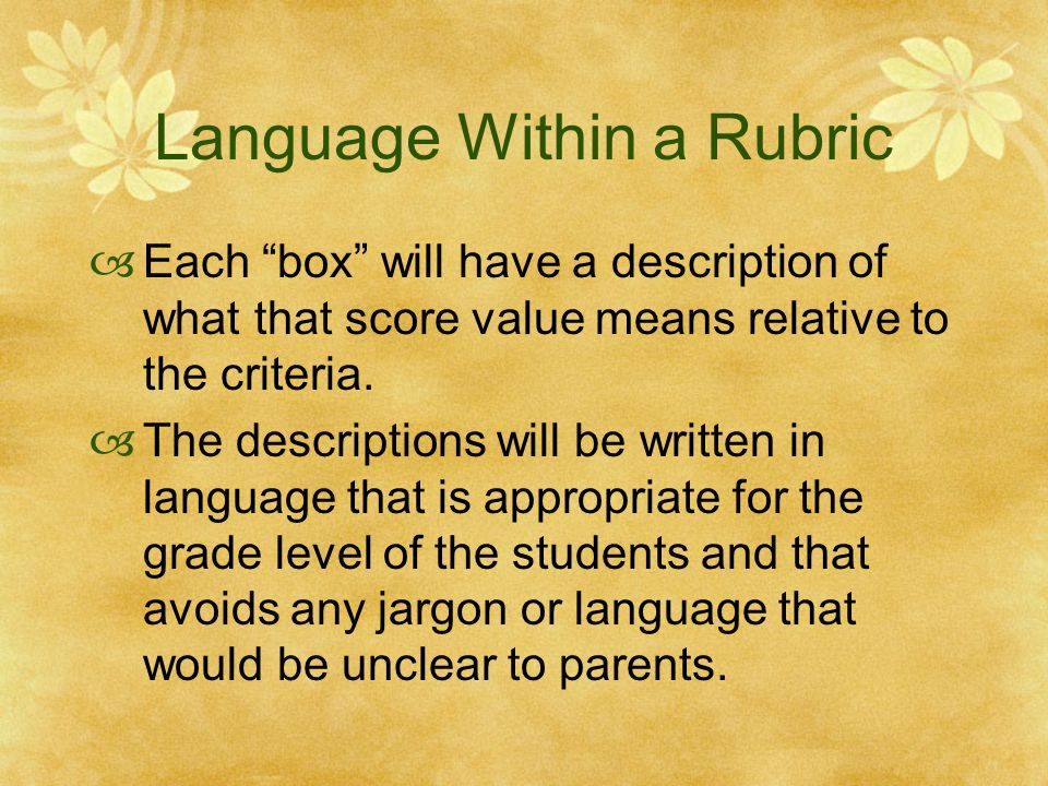 """Language Within a Rubric  Each """"box"""" will have a description of what that score value means relative to the criteria.  The descriptions will be writ"""