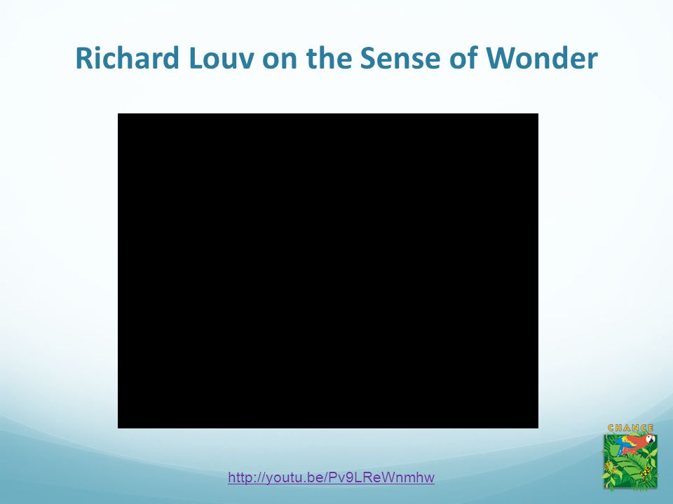 Richard Louv on the Sense of Wonder http://youtu.be/Pv9LReWnmhw