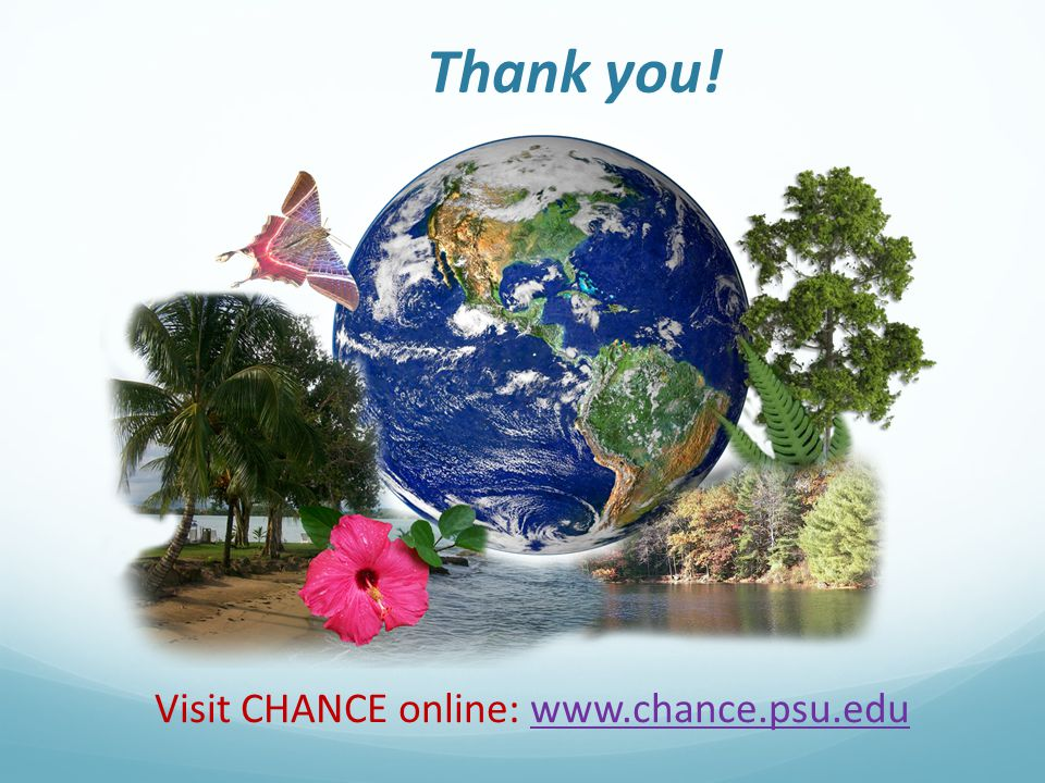 Thank you! Visit CHANCE online: www.chance.psu.edu