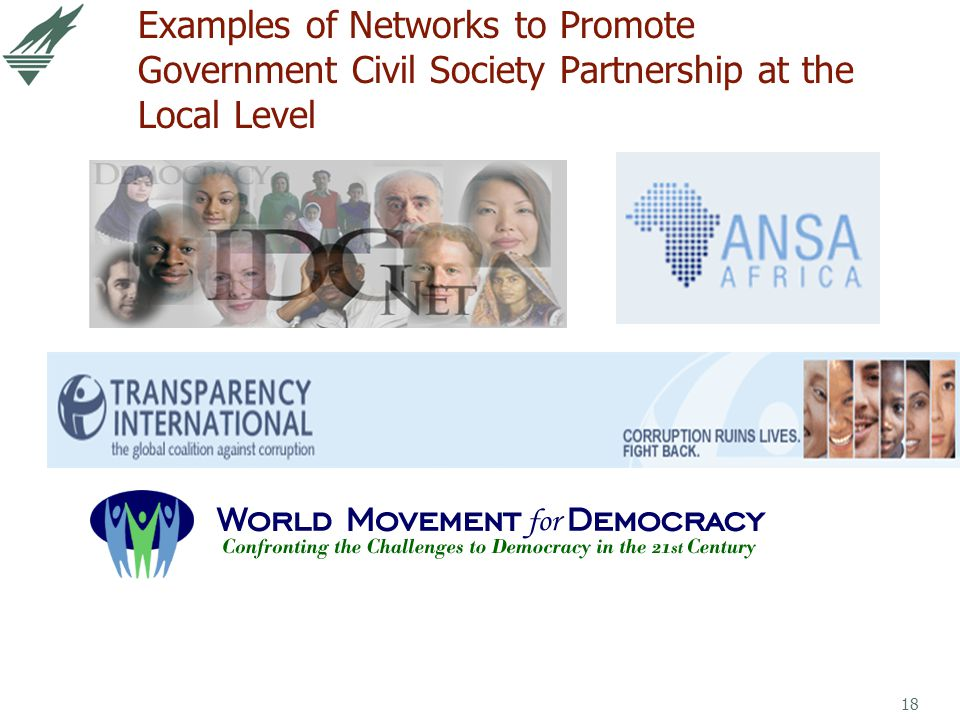 18 Examples of Networks to Promote Government Civil Society Partnership at the Local Level