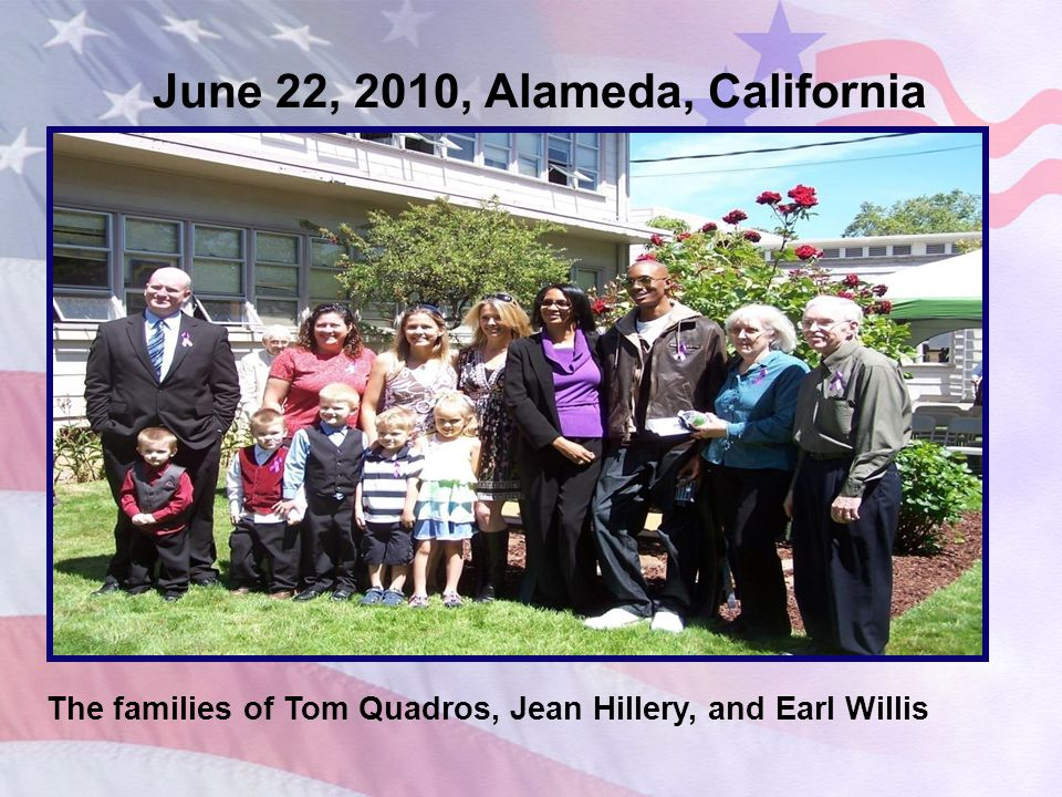 June 22, 2010, Alameda, California The families of Tom Quadros, Jean Hillery, and Earl Willis