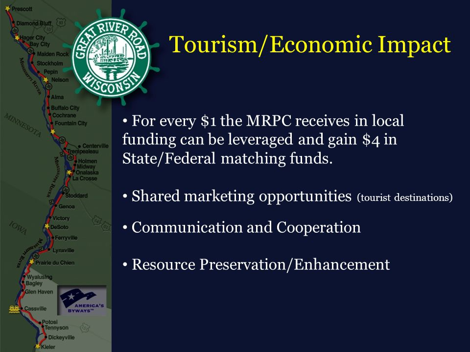 Tourism/Economic Impact For every $1 the MRPC receives in local funding can be leveraged and gain $4 in State/Federal matching funds. Shared marketing