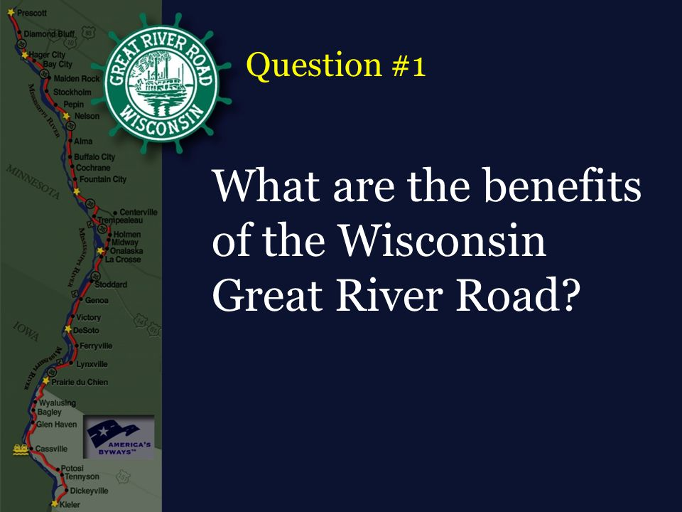 What are the benefits of the Wisconsin Great River Road Question #1