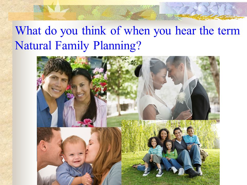 What do you think of when you hear the term Natural Family Planning