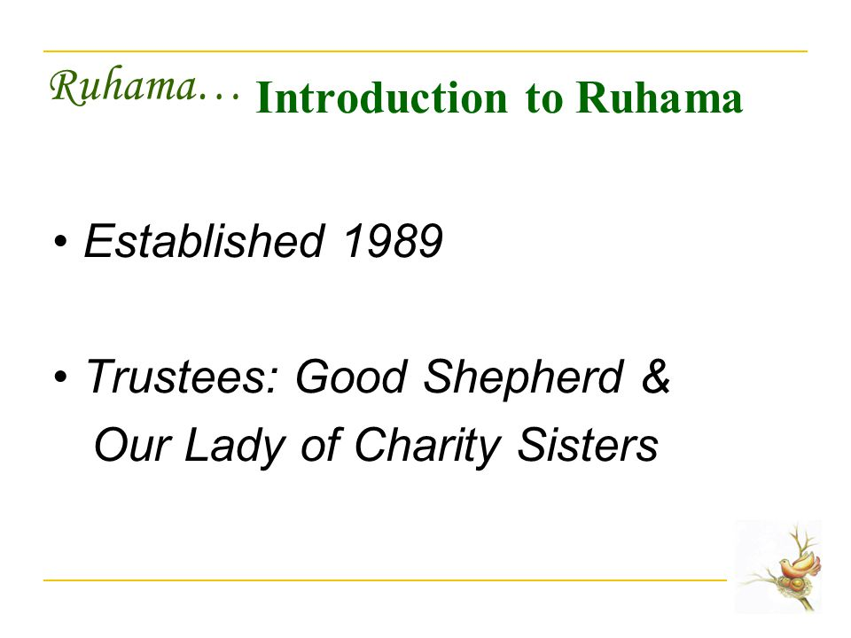 Ruhama… Introduction to Ruhama Established 1989 Trustees: Good Shepherd & Our Lady of Charity Sisters