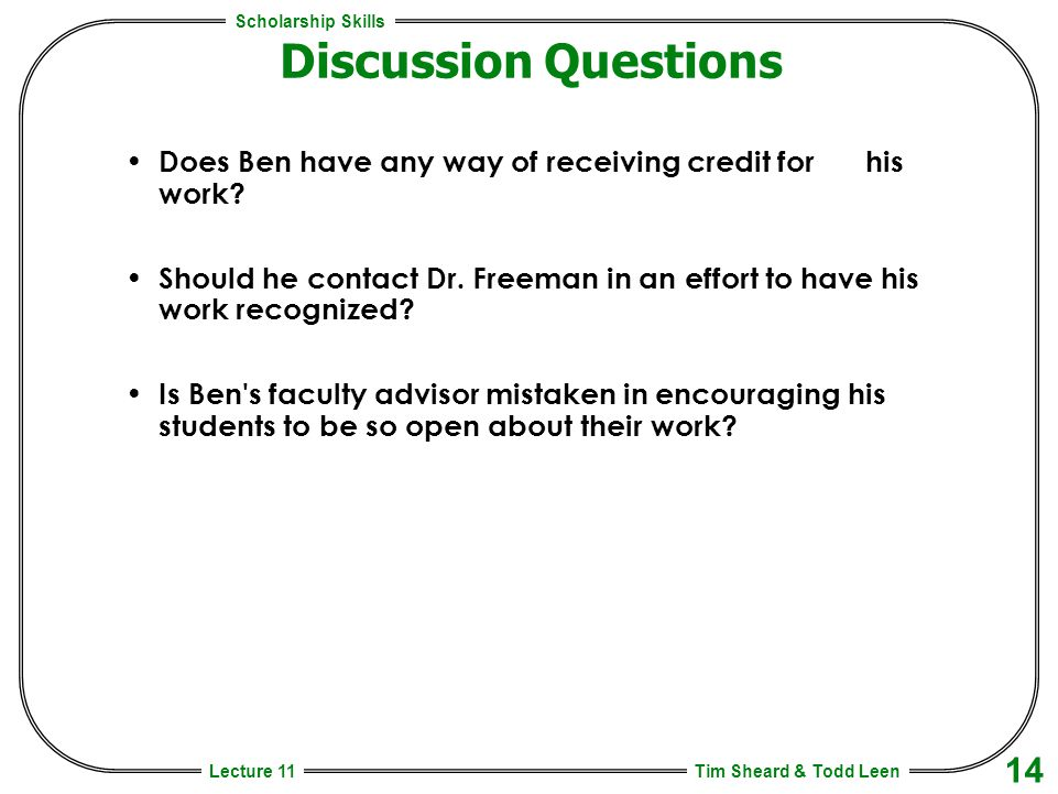 Scholarship Skills Tim Sheard & Todd Leen 14 Lecture 11 Discussion Questions Does Ben have any way of receiving credit for his work.