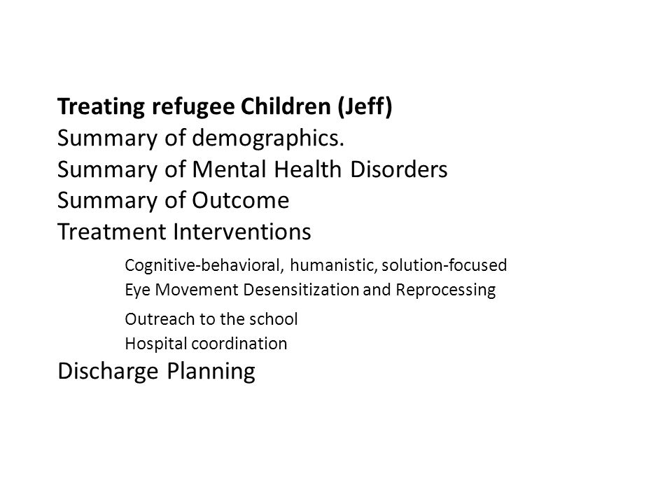 Treating refugee Children (Jeff) Summary of demographics.