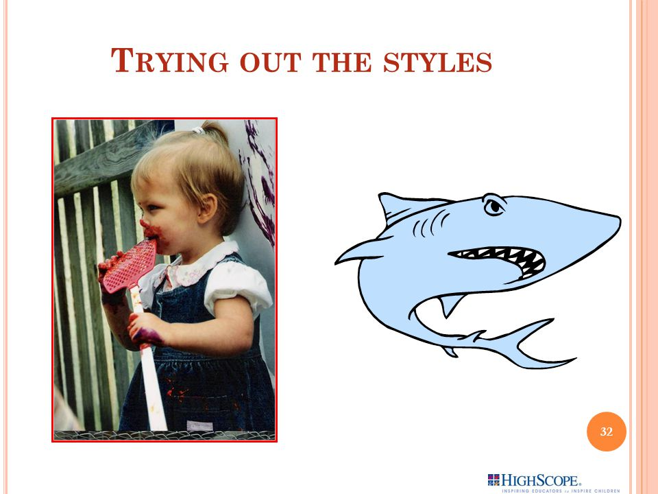 T RYING OUT THE STYLES 32