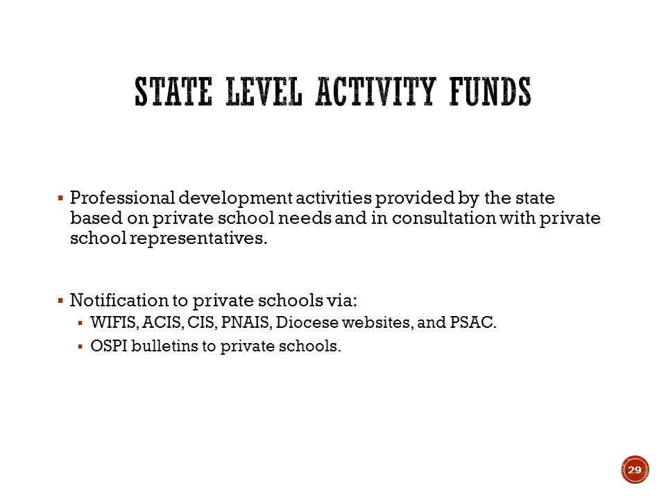  Professional development activities provided by the state based on private school needs and in consultation with private school representatives.
