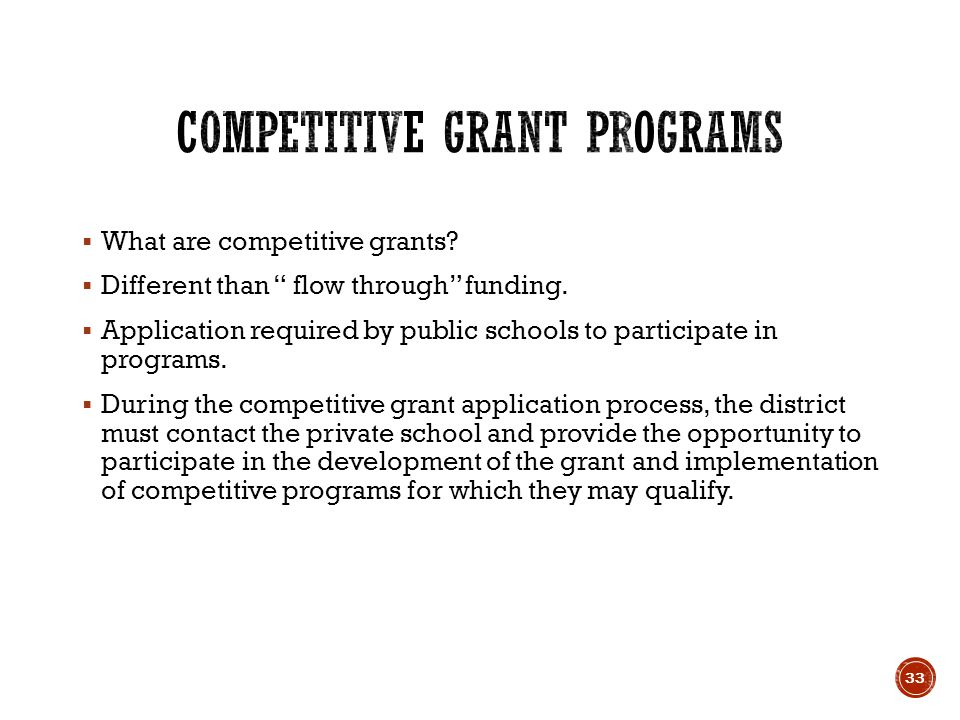  What are competitive grants. Different than flow through funding.
