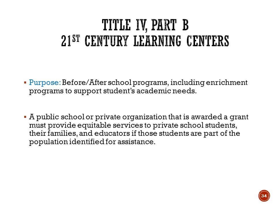  Purpose: Before/After school programs, including enrichment programs to support student's academic needs.