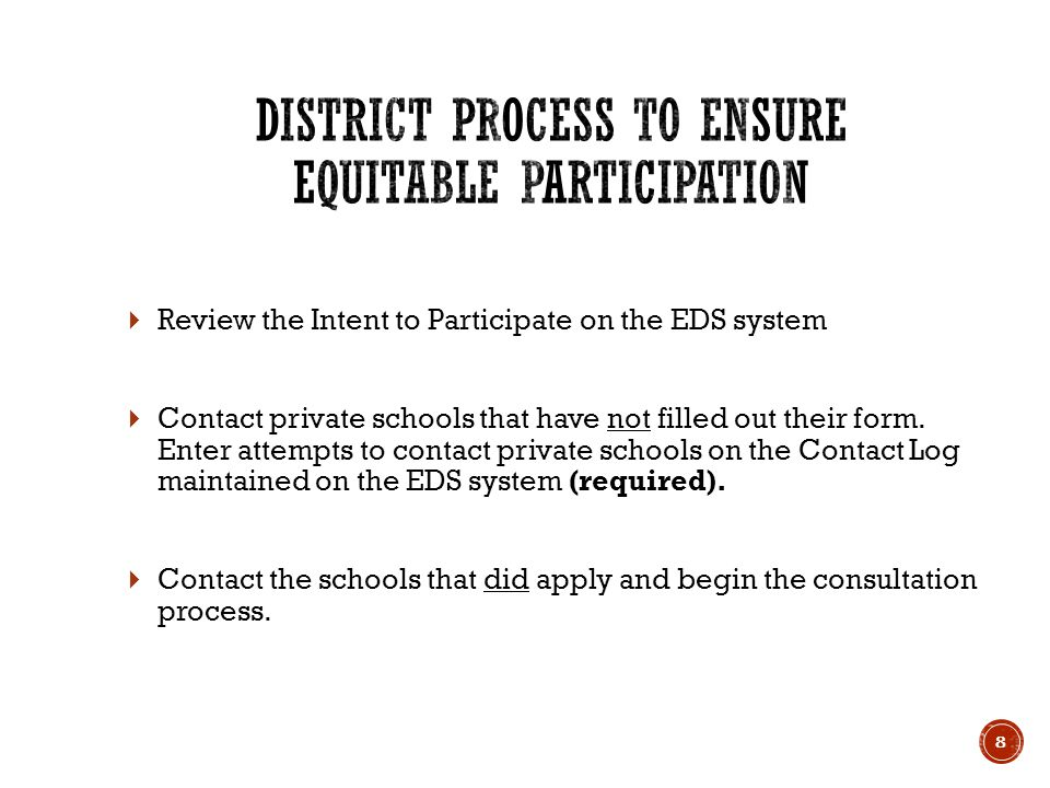  Review the Intent to Participate on the EDS system  Contact private schools that have not filled out their form.