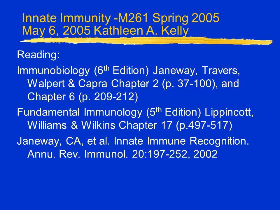 Innate Immunity -M261 Spring 2005 May 6, 2005 Kathleen A.