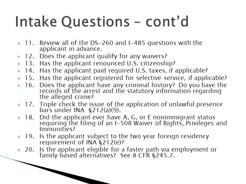  11.Review all of the DS-260 and I-485 questions with the applicant in advance.