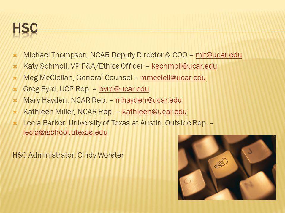  Michael Thompson, NCAR Deputy Director & COO – mjt@ucar.edumjt@ucar.edu  Katy Schmoll, VP F&A/Ethics Officer – kschmoll@ucar.edukschmoll@ucar.edu  Meg McClellan, General Counsel – mmcclell@ucar.edummcclell@ucar.edu  Greg Byrd, UCP Rep.
