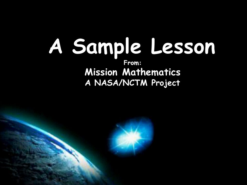 A Sample Lesson From: Mission Mathematics A NASA/NCTM Project