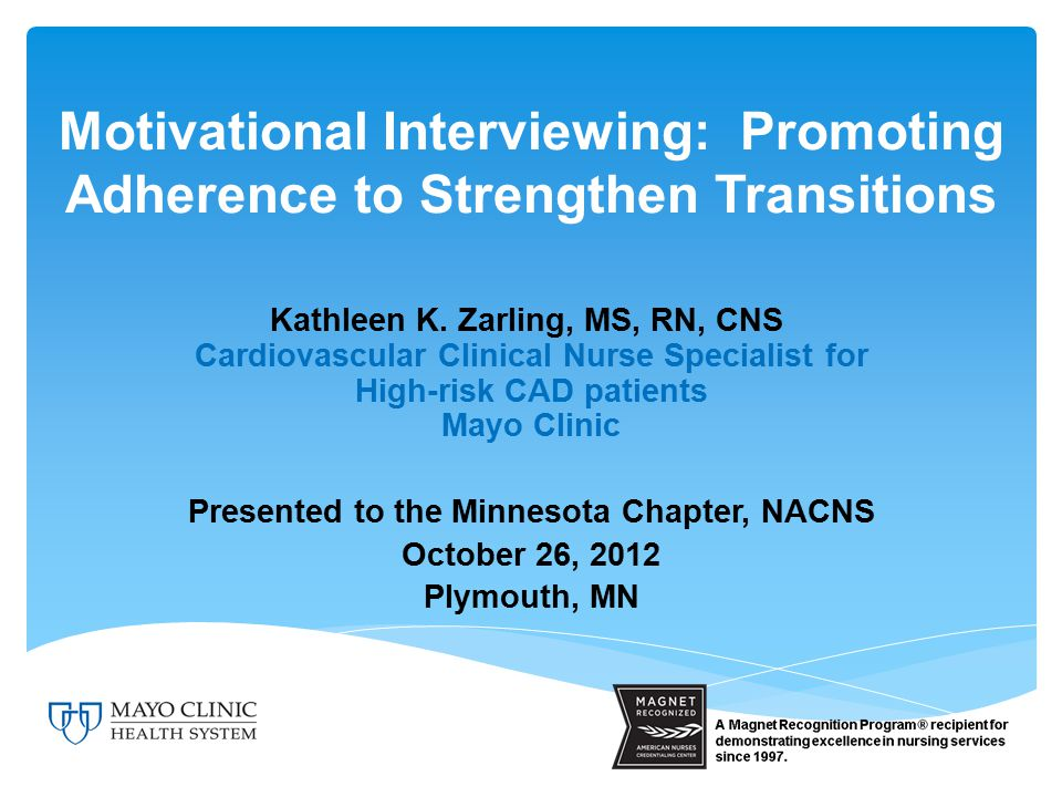 Motivational Interviewing: Promoting Adherence to Strengthen Transitions Kathleen K.
