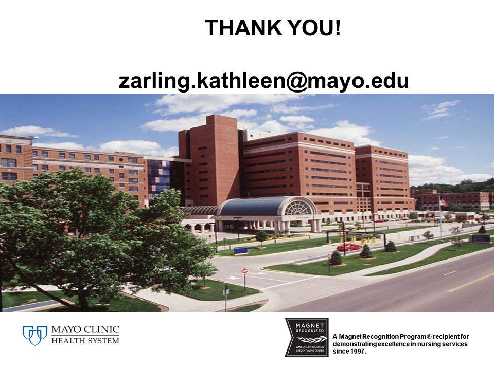 THANK YOU! zarling.kathleen@mayo.edu