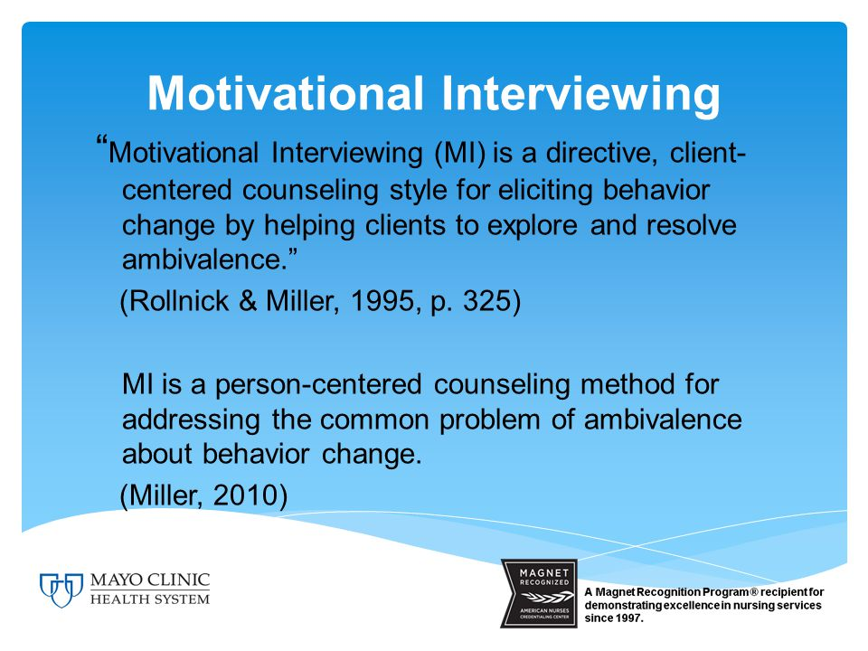 Relational aspect Ambivalence is resolved through empathy and a spirit that instills capability Technical aspect Ambivalence is resolved through the selective reinforcement of a client's thoughts and commitment for change Essential Elements of Motivational Interviewing (MI):