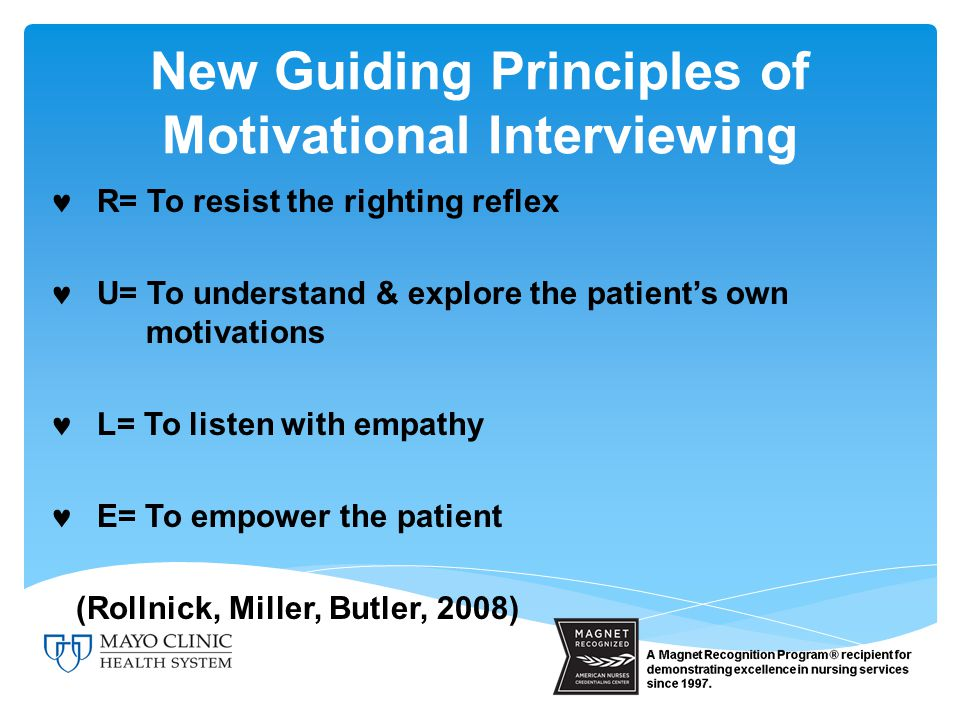 What Motivational Interviewing (MI) IS NOT: MI is not: ♥ Stages of change Decisional balance A Technique Just patient centered or client centered counseling Not a form of Cognitive Behavioral Therapy (CBT)