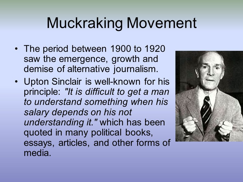 Muckraking Movement The period between 1900 to 1920 saw the emergence, growth and demise of alternative journalism.