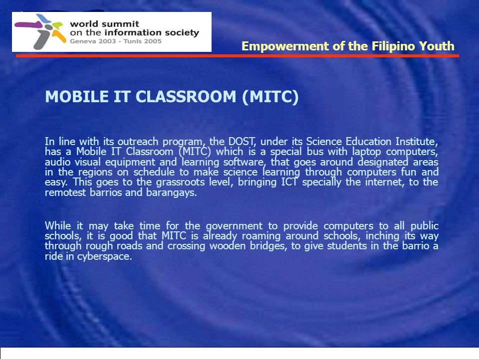 Empowerment of the Filipino Youth National conference of E-learning (Aug. 7-8, 2003) Under its Strong Republic Program, President Arroyo pushed for th