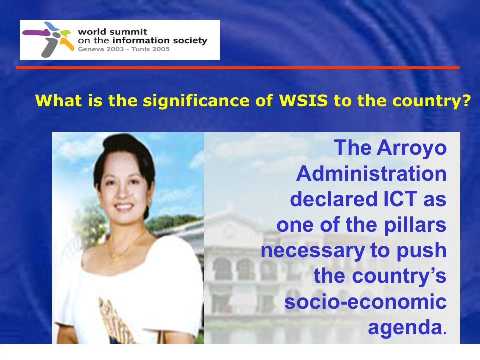 What is WSIS? It is a single high-level event that brings together Heads of State, Executive Heads of the United Nations agencies, industry leaders, n