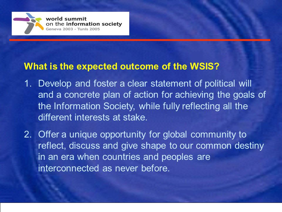 What is the significance of WSIS to the country? The Arroyo Administration declared ICT as one of the pillars necessary to push the country's socio-ec