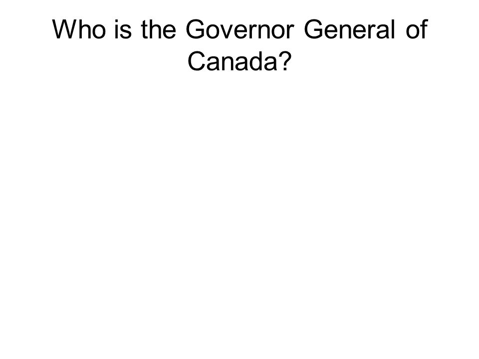 Who is the Governor General of Canada