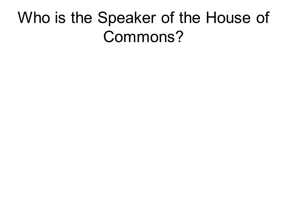 Who is the Speaker of the House of Commons