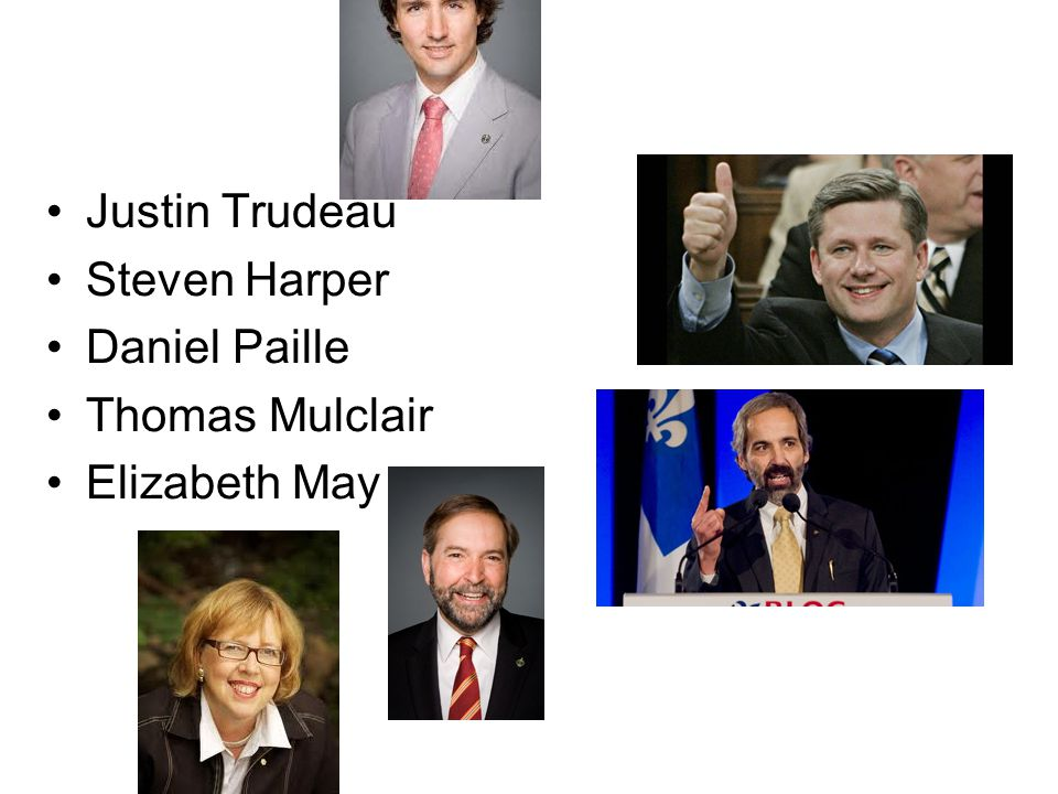 Justin Trudeau Steven Harper Daniel Paille Thomas Mulclair Elizabeth May