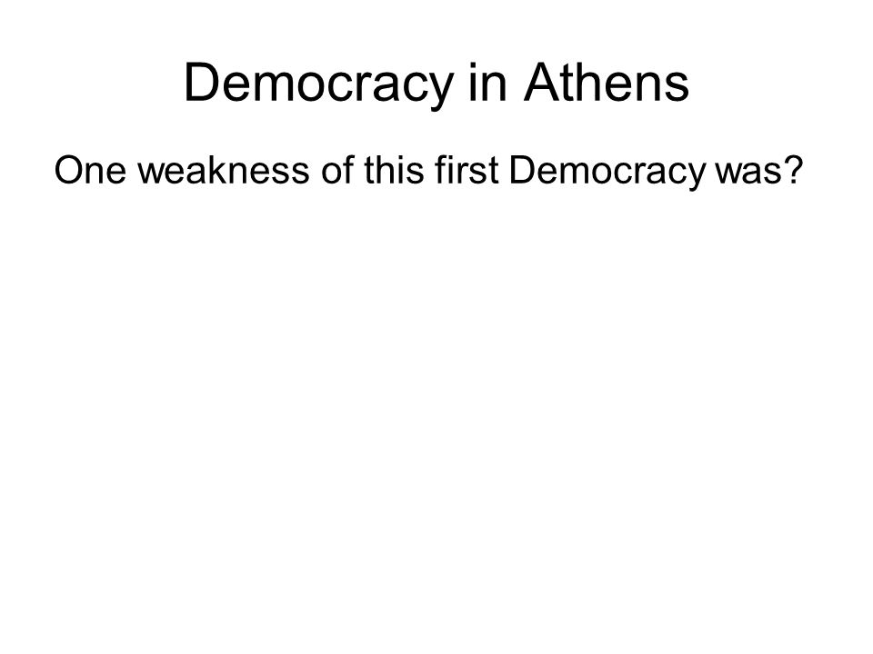 One weakness of this first Democracy was