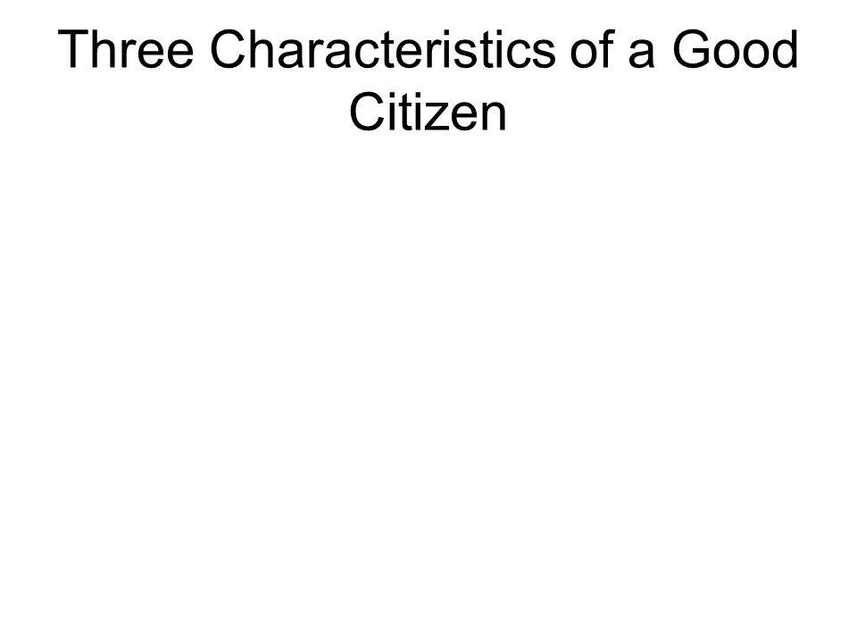 Three Characteristics of a Good Citizen