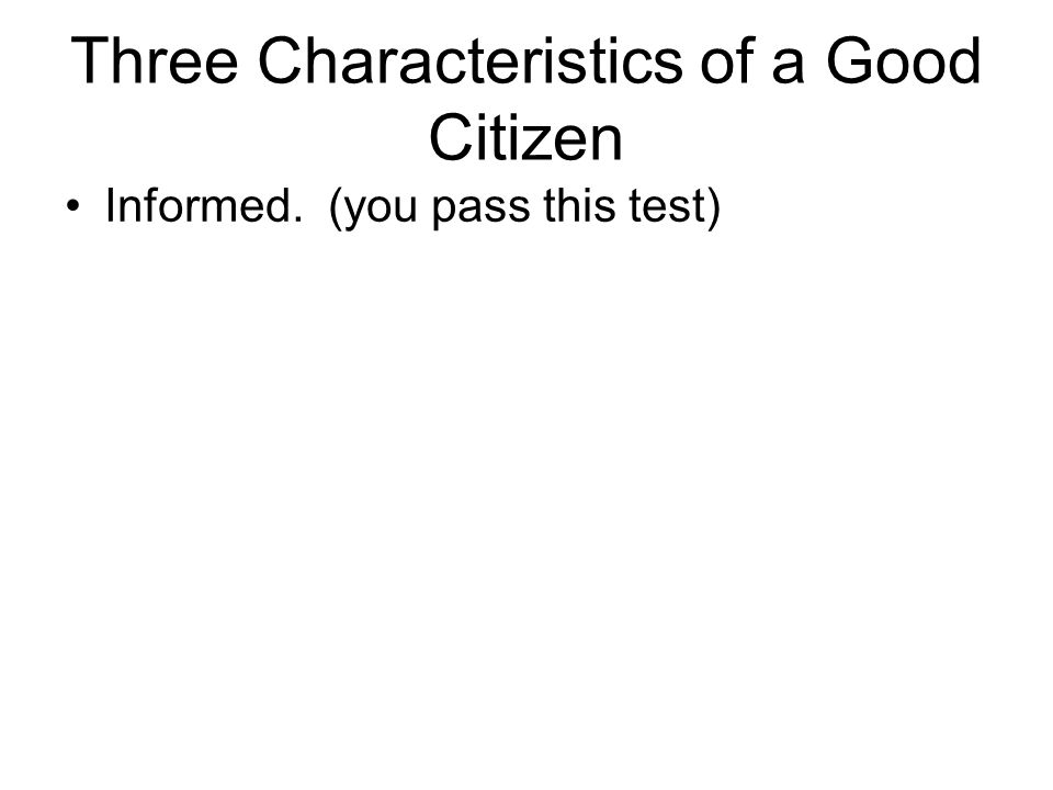 Informed. (you pass this test)