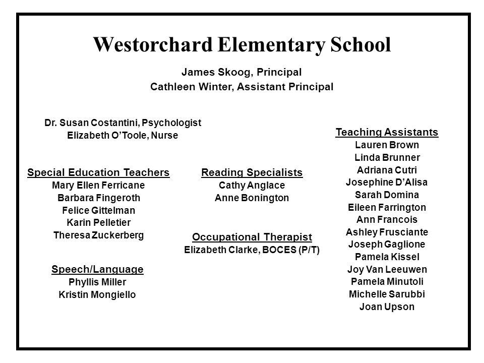 Westorchard Elementary School James Skoog, Principal Cathleen Winter, Assistant Principal Dr.