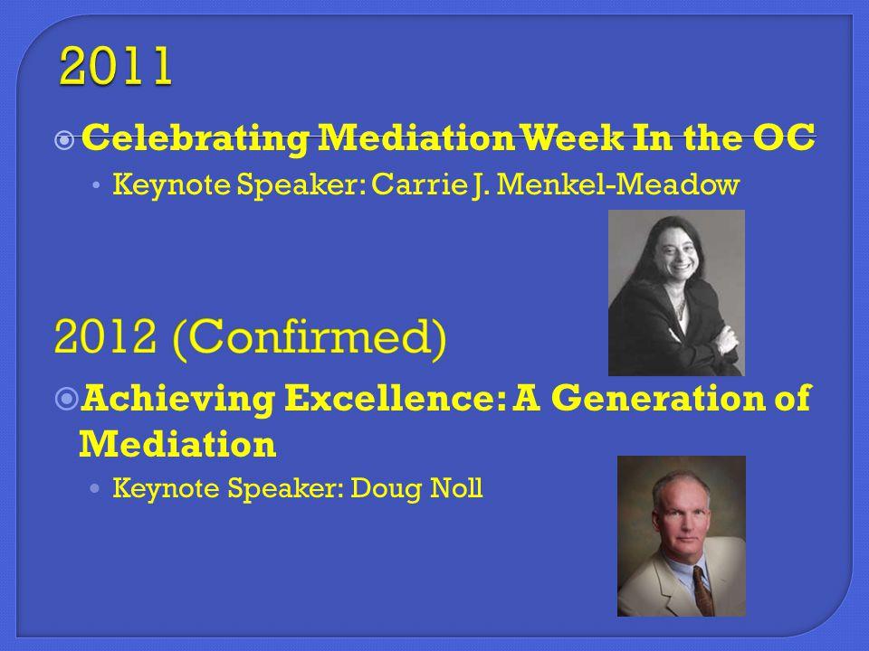  Celebrating Mediation Week In the OC Keynote Speaker: Carrie J.