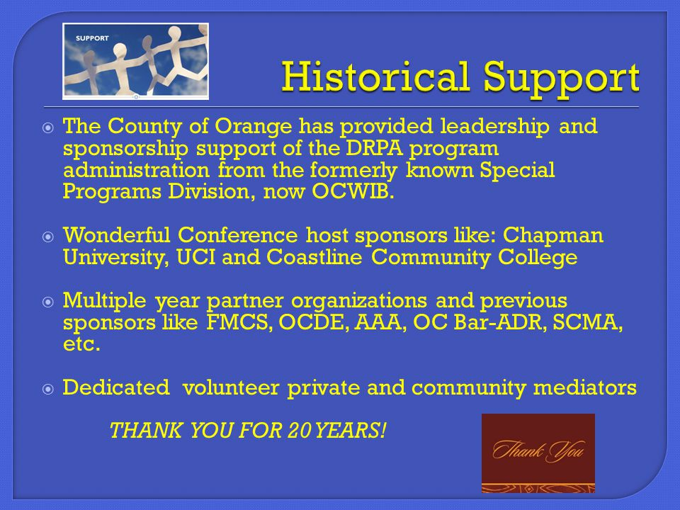  The County of Orange has provided leadership and sponsorship support of the DRPA program administration from the formerly known Special Programs Div