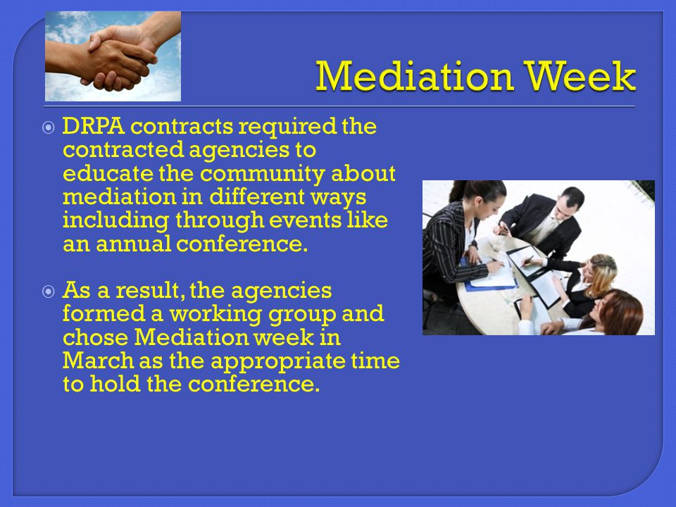 DRPA contracts required the contracted agencies to educate the community about mediation in different ways including through events like an annual conference.