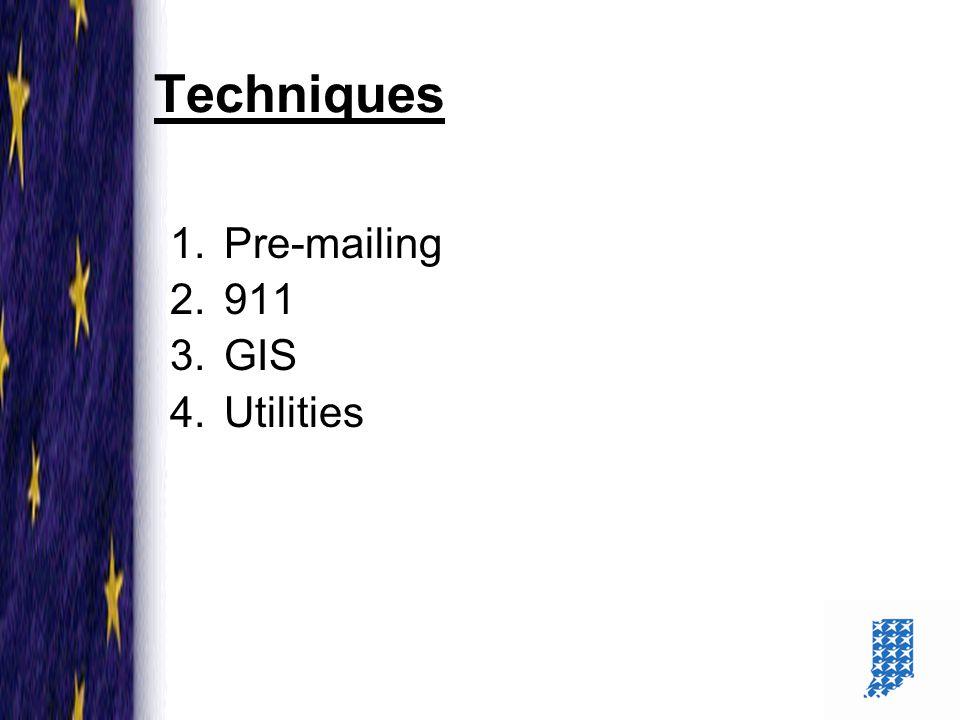 25 Techniques 1.Pre-mailing 2.911 3.GIS 4.Utilities