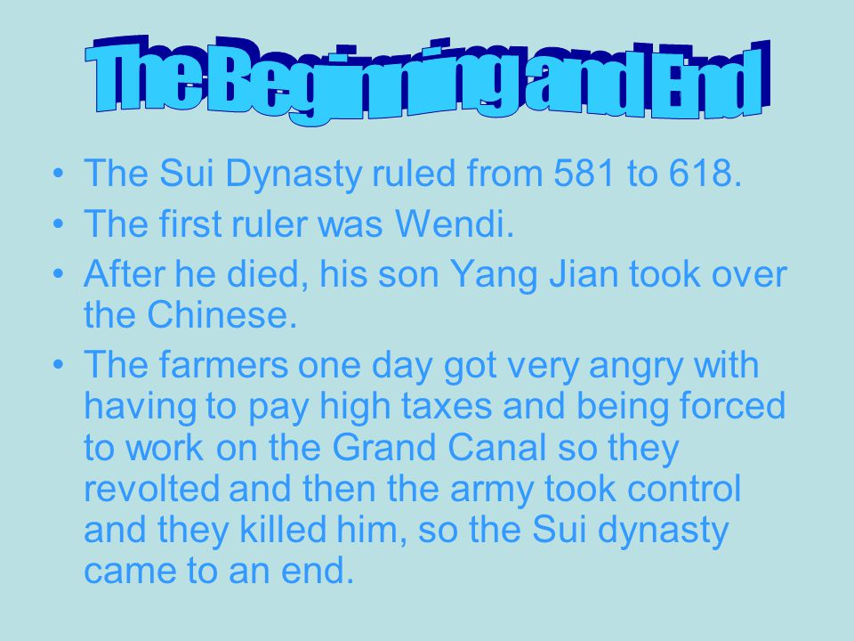 The Sui Dynasty ruled from 581 to 618. The first ruler was Wendi.