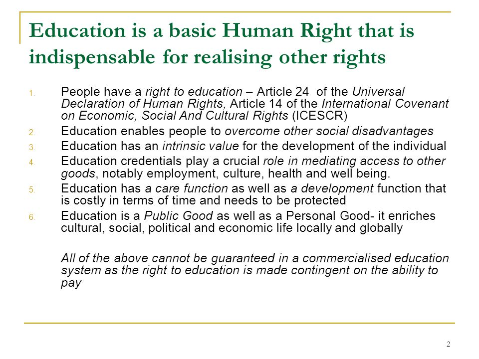 2 Education is a basic Human Right that is indispensable for realising other rights 1.