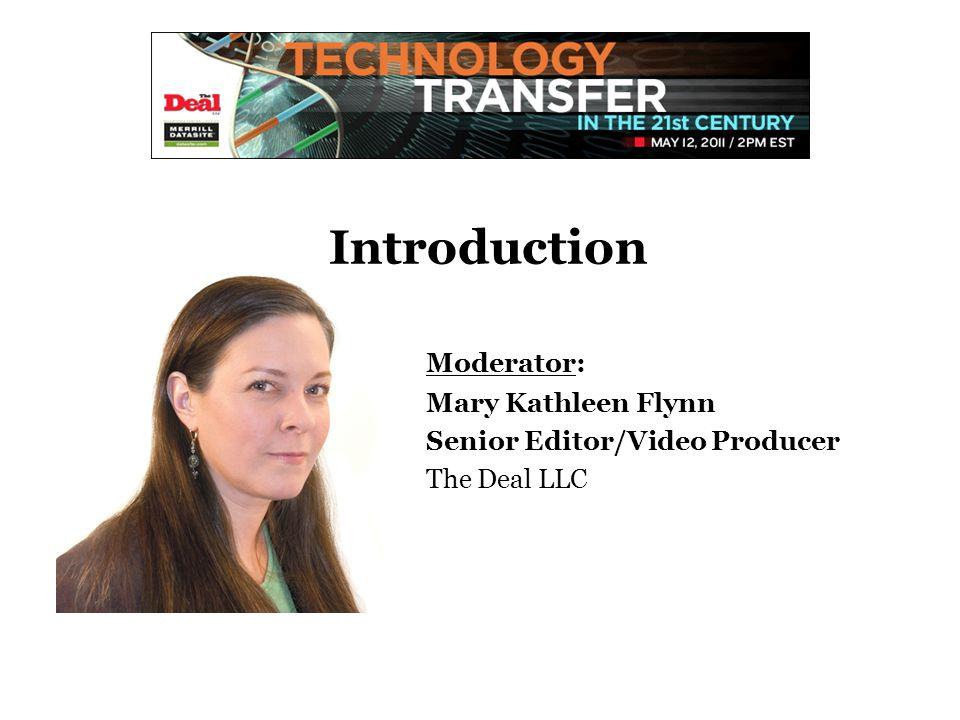 Introduction Moderator: Mary Kathleen Flynn Senior Editor/Video Producer The Deal LLC