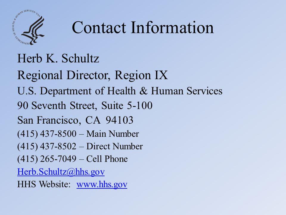 Contact Information Herb K. Schultz Regional Director, Region IX U.S.